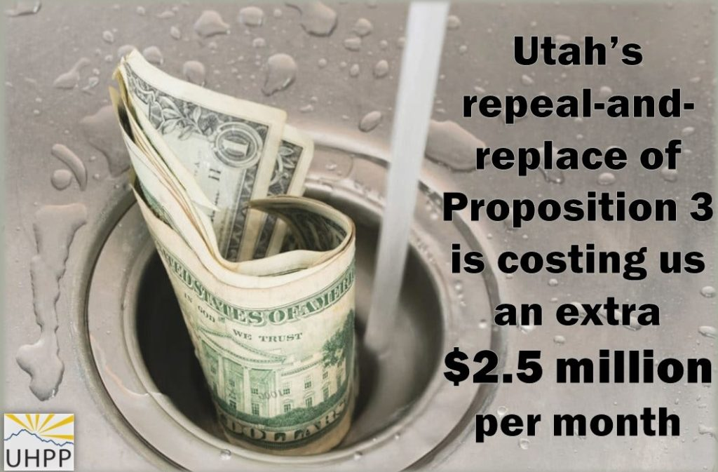 "image of dollars going down the drain, captioned ""Utah's repeal-and-repalce of Proposition 3 is costing us an extra 2.5 million dollars per month"""