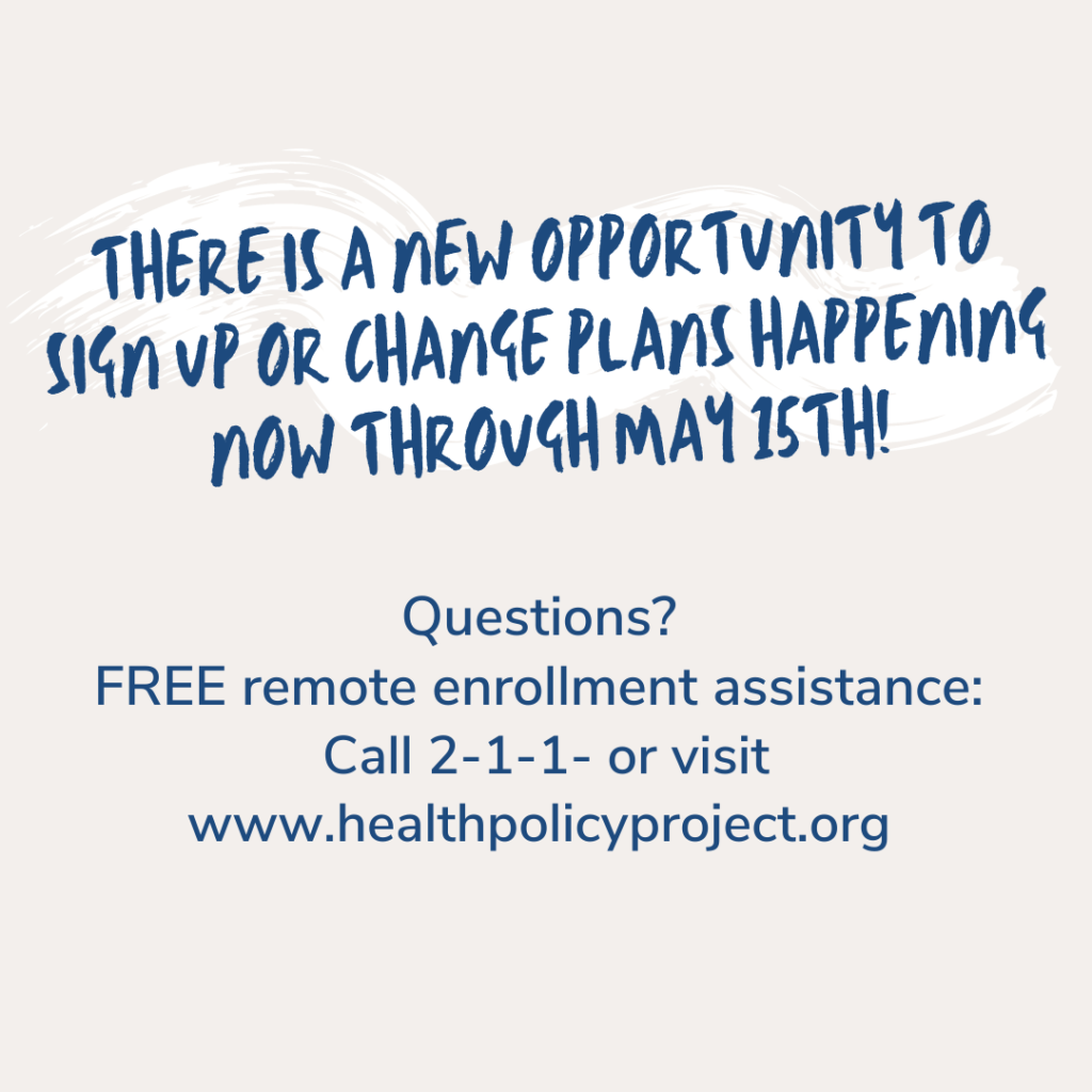 there is a new opportunity to sign up or change plans happening now through may 15